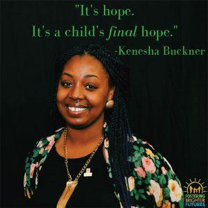 """It's hope. It's a child's final hope."" -Kenesha Buckner"